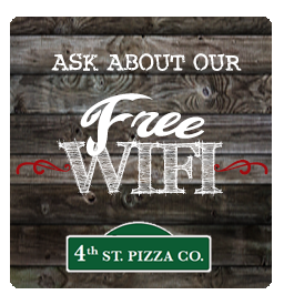 free wifi at 4th street pizza